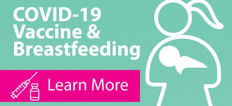 COVID-19 Vaccine & Breastfeeding
